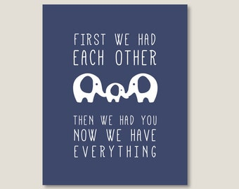 First we had each other printable, then we had you, now we have everything Nursery Wall Art Poster, 8x10, a4, Instant Download Print