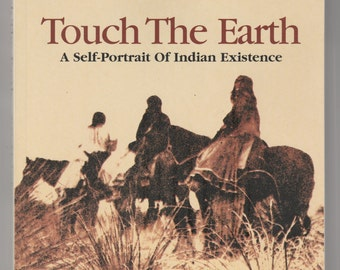 Touch The Earth - A Self-Portrait of Indian Existence. Ed. TC McLuhan. Anthology. Good Used Condition* Paperback.