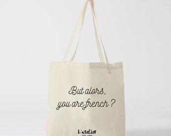 "X252Y Tote bag ""but alors you are french"", sac en toile, sac coton, sac citation, sac à main, sac fourre-tout, sac de course, sac cours"