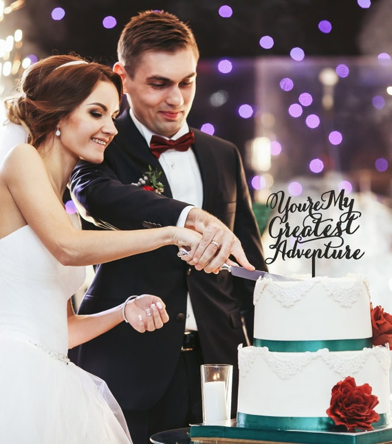 You're My Greatest Adventure Cake Topper, You're My Greatest Adventure, Wedding Cake Topper, Anniversary Cake Topper, Disney's Up Topper