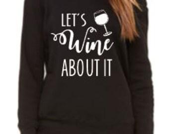 Let's Wine About it Off the Shoulder Sweatshirt