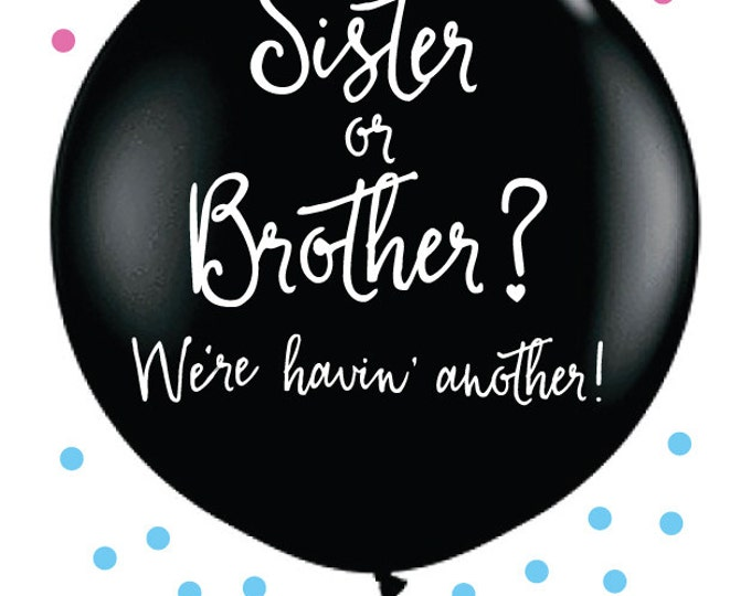 Sister or Brother Gender Reveal Balloon | Sibling Gender Reveal Balloon in  Black | Giant balloon with confetti | Pink and Blue Confetti
