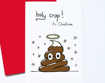 Holy Crap Christmas, Funny Holiday Card, Rude Christmas Card, Winter Solstice Card, Quirky Xmas Card, Happy Poop Card