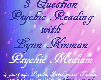 Psychic Reading  3 Questions Quick Accurate Down to Earth Readings with Lynn Kinman Psychic Medium  Need Fast Answers?