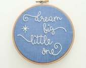 Dream Big Little One, Nursery Decor, Hand Embroidered Wall Sign, Embroidery Hoop Art, Baby Shower Gift, Inspirational Quote Art, Childs Room