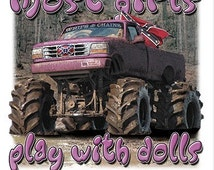 Most Girls Play with dolls,Southern Girls Play With Trucks, southern girl,country girl,country truck,girl mud truck,cowgirl,country clothing