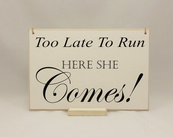 Ring Bearer Sign, Wedding Ideas, Hanging, Jute String,Page Boy Sign, Wooden Plaque, Too Late to Run, here she comes, RB05