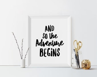 And So the Adventure Begins Printable art Black and white Typography Art Print Travel Print Home Decor Adventure print Travel Saying Poster