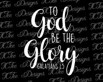 To God be the Glory - Scripture - Christian Design Download - Vector Cut File - SVG