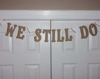 WE STILL DO Letter Banner - Kraft, White Cardstock Paper Heart Garland Wall Decor - Anniversary Photography Photo Prop