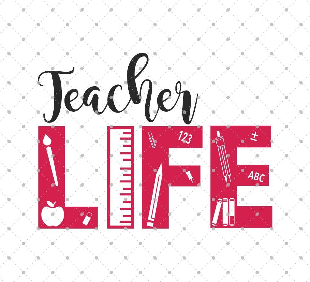 teacher life svg cut files school svg cut files teacher svg