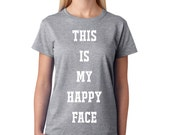 This Is My Happy Face Tshirt
