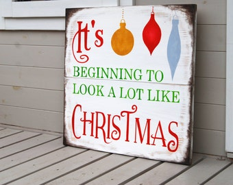 It's Beginning To Look A Lot Like Christmas - Large Wooden Sign