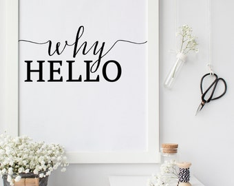 fashion print why hello Print printable art instant download Typography quote vogue poster Motivational Quote modern wall art