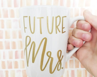 Future Mrs Mug - Bride Mug - Personalized Mug - Wedding Gift - Bridal Gift - Bridal Shower Gift