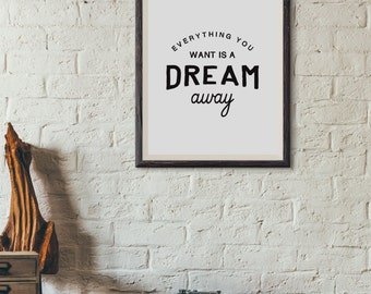 Coldplay ; Everything you want is a Dream away : Wall Decor Typography Print Inspirational Quote Poster