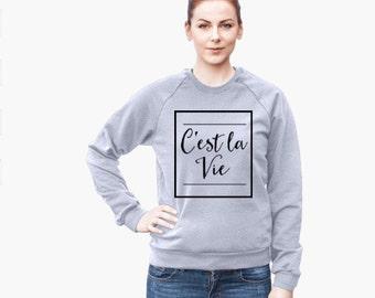 C'est La Vie Grey Sweatshirt - Womens Sweatshirt - Minimalist Typography - French Inspired Literary Sweatshirt