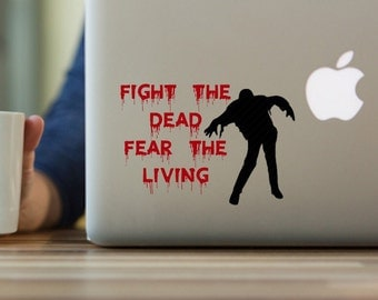 The Walking Dead Decal, Zombie Decal, Fight the Dead Fear the Living, Zombie Apocalypse Decal, Yeti tumbler decal, laptop decal