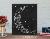 SALE!! I Love You To The Moon and Back Print  Chalkboard Art - Nursery Chalk Art - Hand Lettered  Typography Word Art Wall Decor Sign
