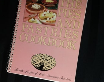 The Pies and Pastries Cookbook ~ Favorite Recipes of Home Economics Teachers  ~ Vintage 1984 Spiral-Bound  Cookbook