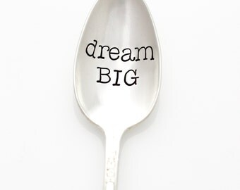 Stamped spoon, Dream BIG. Handstamped coffee spoon with inspirational quote. By Milk & Honey.