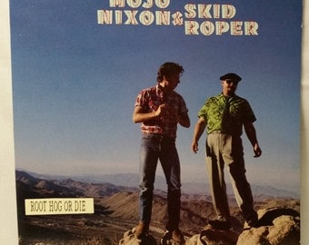 Rockabilly Vinyl - Mojo Nixon and Skid Roper - Root Hog or Die - 1989 LP