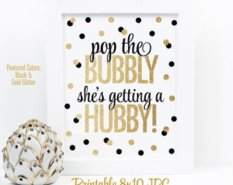 Pop The Bubbly She's Getting A Hubby - Black Gold Glitter Bachelorette Party Decorations, Bridal Shower Decor, Wine Bar Sign Printable