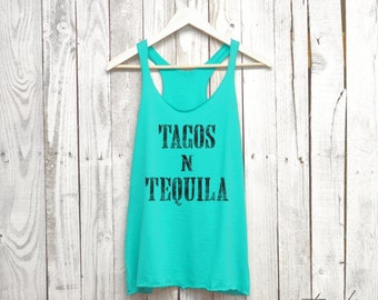 Tacos and Tequila Tank. Tacos and Tequila Shirt. Womens Racerback Tank.