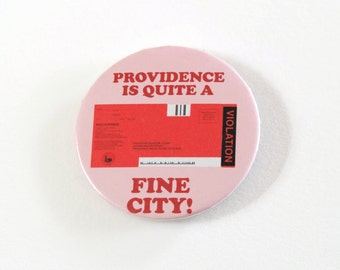 Providence is a Fine City Pinback Button - Parking Violation Pin
