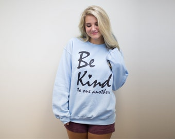 Sweatshirt Pullover Sweater Jumper, Be Kind, Heart, Super Soft and Cozy, Unisex, Inspirational and Motivational Sweatshirt - Gift for Her