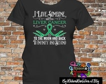 I Love Someone With Liver Cancer To The Moon and Back and To Infinity and Beyond Shirts