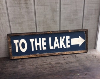 To The Lake Wood Sign CUSTOM COLORS AVAILABLE
