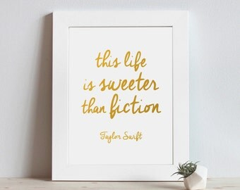 This Life is Sweeter Than Fiction * Taylor Swift * typography printable artwork * digital art *