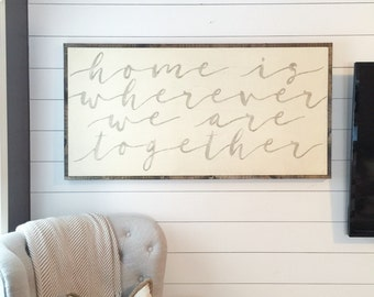 2'X4' Home Is Wherever We are Together