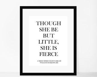 A Midsummer Night's Dream Art Print - Modern Minimal Quote Print - Though She Be But Little She Is Fierce