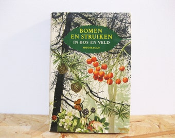 Vintage Illustrated Flora Book Moussault 'Bomen en struiken in bos en veld'
