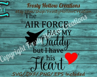 Air force has my daddy but i have his heart cutting file SVG, DXF, EPS, png instant download