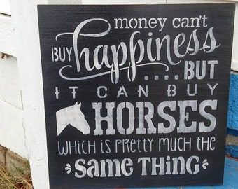 Stenciled wood sign, hand painted sign, Money can't buy happiness horses, Country sign, horse sign