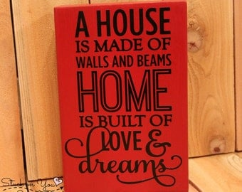 A house is made of walls and beams home is built of love and dreams wood block with vinyl / Home Decor / Wood Block