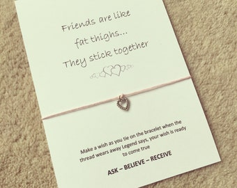 friends are like fat thighs wish bracelet