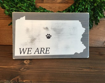 "We are Penn State Sign (12"" x 7.25"")"