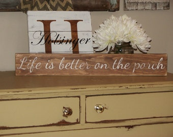 """Life is Better on the Porch, Wood Sign (24"""" x 3.5"""")"""