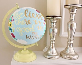 """Hand Painted Globe """"Be the Good"""""""