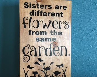 Sister Sign - Sister Wood Sign - Sister Wooden Sign - Wood Sign - Flower Sign - Garden Sign - Custom - Gift for your Sister - Painted Sign