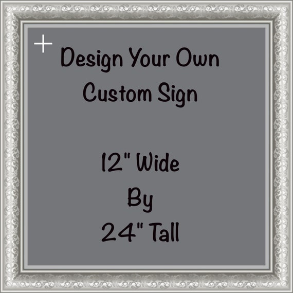 Design Your Own Custom Wooden Sign 12 X 24 By