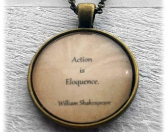 William Shakespeare - Action is Eloquence - Pendant and Necklace