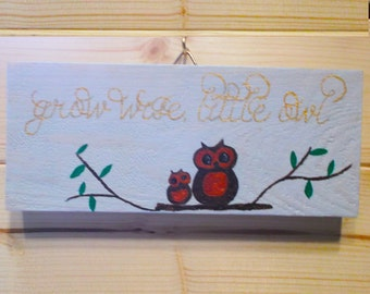 Grow Wise Little Owl Quote plaque | Hanging Plaque