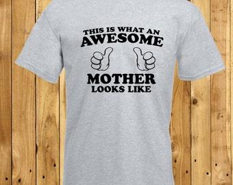 Awesome Mother T-Shirt, Best Mummy Tshirt, Mum Birthday Present, Mom Birthday Gift, Mommy Birthday, Mothers Day Gift, Mothering Sunday Gift
