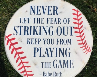 Baseball Sign - Never Let the Fear of Striking Out Keep You From Playing the Game - Baseball Decor - Baseball Quote - Babe Ruth Quote