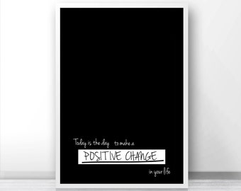Positive Quote Print, Inspirational Wall Art,  Motivational Print, Life Quote Decor,  Inspirational Quote Print,  Digital Download Art Print